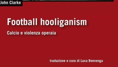 """Photo of """"Football Hooliganism. Calcio e Violenza Operaia"""". Ecco il libro di Clarke"""
