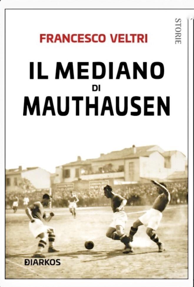 """La copertina del libro di Francesco Veltri dal titolo """"Il Mediano di Mauthausen"""", opera letteraria che ripercorre la vita di Vittorio Staccione."""